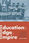cover for 'Education at the Edge of Empire'