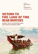"""Return to the Land of the Head Hunters"" edited by Brad Evans and Aaron Glass"