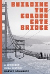 """Building the Golden Gate Bridge"" by Harvey Schwartz"