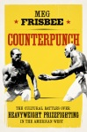 """Counterpunch"" by Meg Frisbee (May 2016)"