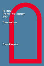 """""""No Idols"""" by Thomas Crow (Dist. for Power Publications)"""